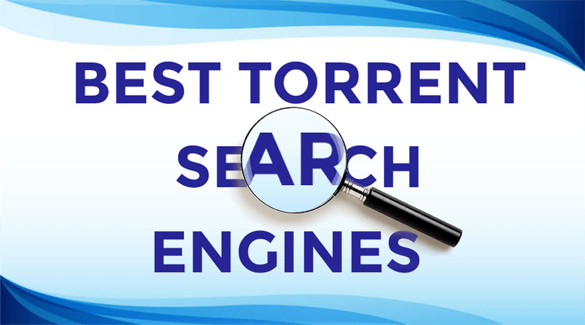 The best search engines to look for torrents
